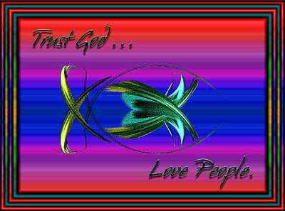 Trust God - Love People Poster by Carolyn Marshall