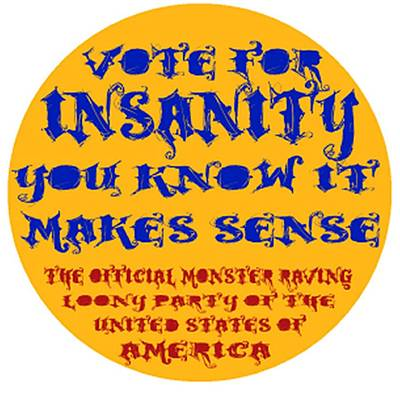 Vote For Insanity Poster by Jim Williams
