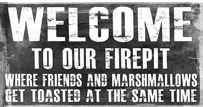 Welcome To Our Firepit Poster by Jaime Friedman
