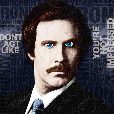 Will Ferrell Anchorman The Legend Of Ron Burgundy Words Color Poster by Tony Rubino