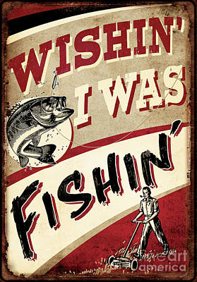Wishin I Was Fishin Poster by JQ Licensing