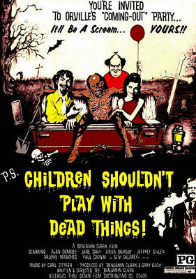 Children Shouldnt Play With Dead Poster by Everett