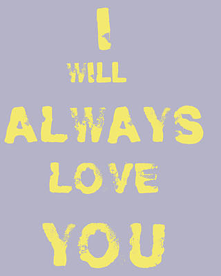 I Will Always Love You Poster by Georgia Fowler
