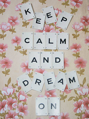 Keep Calm And Dream On Poster by Georgia Fowler