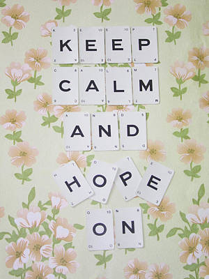 Keep Calm And Hope On Poster by Georgia Fowler