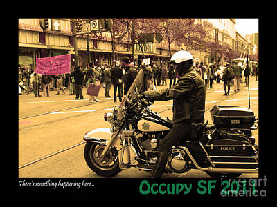 Theres Something Happening Here . Occupy Sf 2011 Poster by Wingsdomain Art and Photography