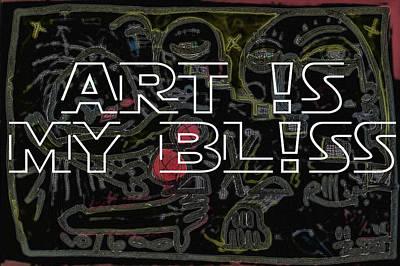 Art Is My Bliss Poster by Robert Wolverton Jr