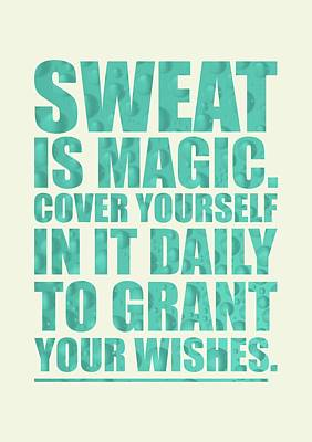 Sweat Is Magic. Cover Yourself In It Daily To Grant Your Wishes Gym Motivational Quotes Poster Poster by Lab No 4