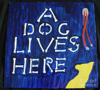 A Dog Lives Here Poster by Sophia Landau
