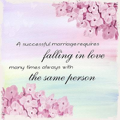 A Successful Marriage Requires Falling In Love With The Same Person Art Quote Poster by Joy of Life