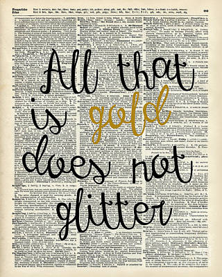 All That Is Gold Does Not Glitter Poster by Jacob Kuch