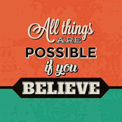 All Things Are Possible If You Believe Poster by Naxart Studio