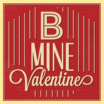 B Mine Valentine Poster by Naxart Studio