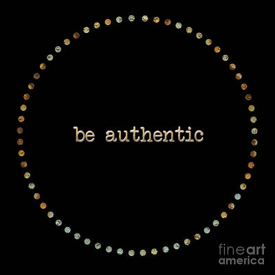 Be Authentic Poster by Liesl Marelli