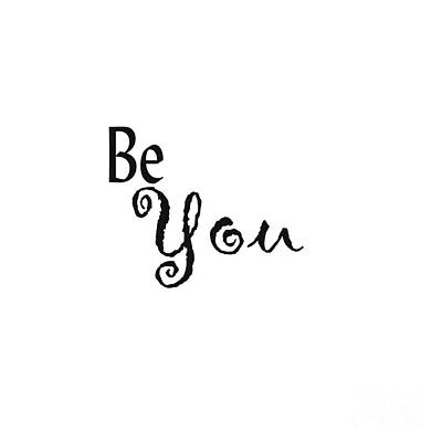 Be You Poster by Kerri Mortenson
