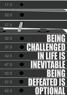 Being Challenged In Life Is Inevitable Being Defeated Is Optional Gym Motivational Quotes Poster Poster by Lab No 4