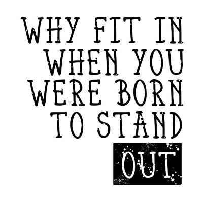 Born To Stand Out Poster by Melanie Viola