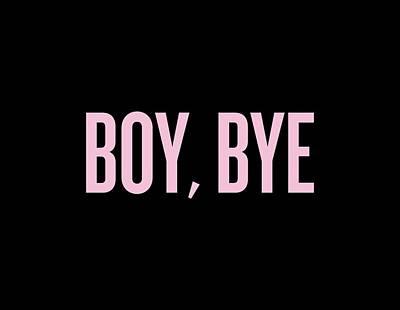 Boy, Bye Poster by Randi Fayat