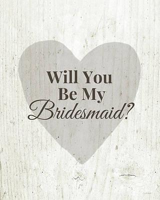 Bridesmaid Card Rustic- Art By Linda Woods Poster by Linda Woods