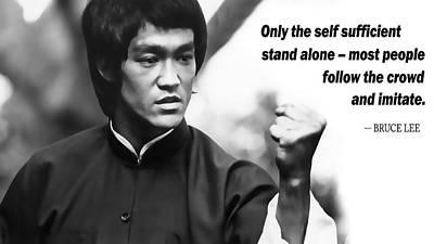 Bruce Lee On Self Sufficiency Poster by Daniel Hagerman