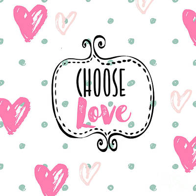 Choose Love Poster by Mindy Sommers