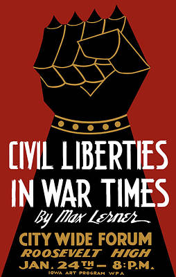 Civil Liberties In War Times - Wpa Poster by War Is Hell Store