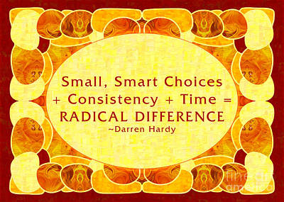 Consistent Choices Abstract Inpsirational Art By Omashte Poster by Omaste Witkowski