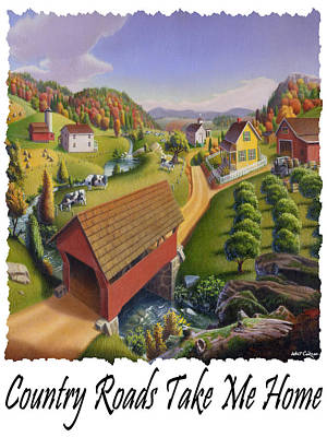 Country Roads Take Me Home - Appalachian Covered Bridge Farm Landscape 2 - Appalachia Poster by Walt Curlee