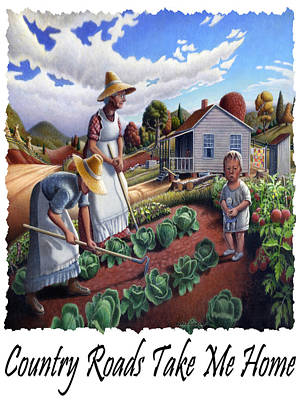 Country Roads Take Me Home - Appalachian Family Garden Country Farm Landscape 2 Poster by Walt Curlee