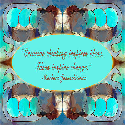 Creative Thinking Abstract Inspirational Art By Omashte Poster by Omaste Witkowski