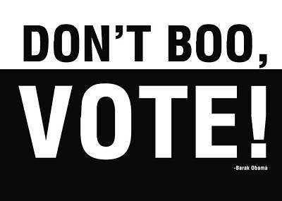 Don't Boo Vote- Art By Linda Woods Poster by Linda Woods