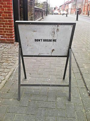 Don't Break Me Poster by Tom Gowanlock