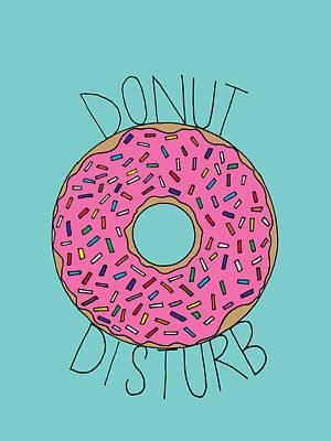 Donut Disturb Poster by Elizabeth Davis