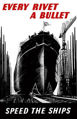 Every Rivet A Bullet - Speed The Ships Poster by War Is Hell Store