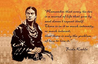 Frida Kahlo - The Mistress Of Arts - Quote Poster by Richard Tito