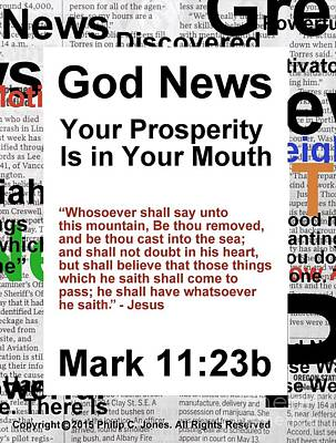 God News - Your Prosperity Is In Your Mouth - Mark 11 23b - Poster Poster by Philip Jones