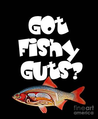 Got Fishy Guts Poster by The one eyed Raven