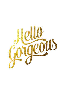 Hello Gorgeous Poster by Bekare Creative