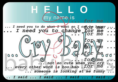 Hello My Name Is Cry Baby Poster by Donna Zoll