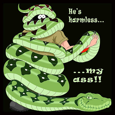 Hes Harmless My Ass Poster by Unknown