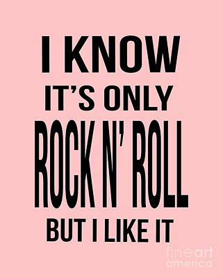 I Know Its Only Rock And Roll But I Like It Tee Poster by Edward Fielding