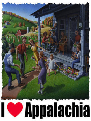 I Love Appalachia - Porch Music - Mountain Music - Appalachian Dancing Poster by Walt Curlee