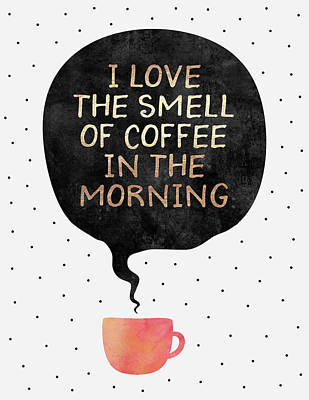 I Love The Smell Of Coffee In The Morning Poster by Elisabeth Fredriksson