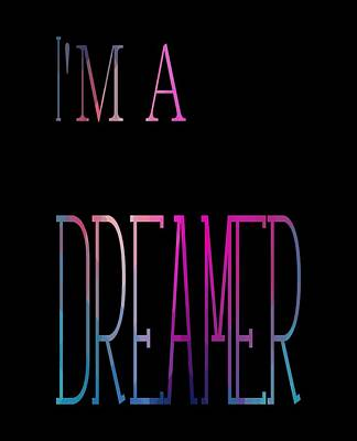I'm A Dreamer Poster by Cindy Shim