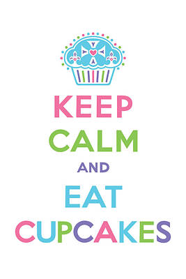Keep Calm And Eat Cupcakes - Multi Pastel Poster by Andi Bird
