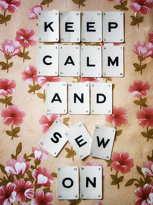 Keep Calm And Sew On Poster by Georgia Fowler