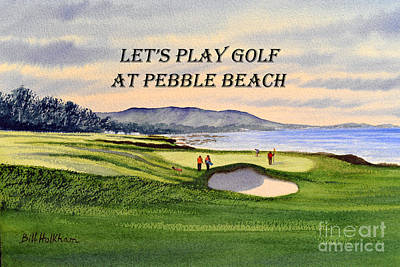 Let-s Play Golf At Pebble Beach Poster by Bill Holkham