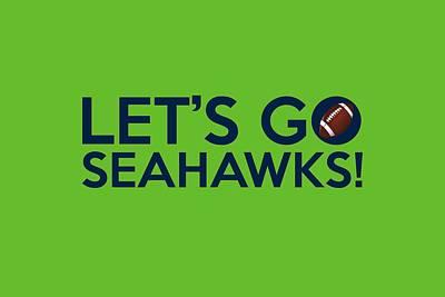 Let's Go Seahawks Poster by Florian Rodarte