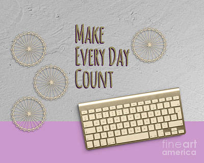 Make Every Day Count Pink Poster by Terry Weaver