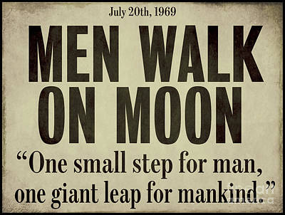 Men Walk On Moon Newspaper Poster by Mindy Sommers